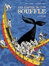 Hugues Micol et Éric Adam - Les Contes du Septième Souffle - Tome 03 - Ayatsuri.