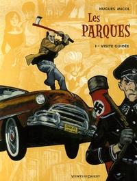 Hugues Micol - Les Parques Tome 1 : Visite guidée.