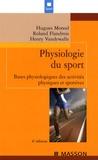 Hugues Monod et Henry Vandewalle - Physiologie du sport - Bases physiologiques des activités physiques et sportives.
