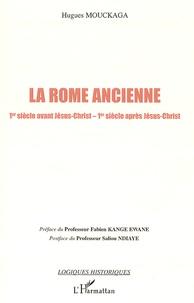 Hugues Mouckaga - La Rome ancienne - Ier siècle avant J-C - Ier siècle après J-C.