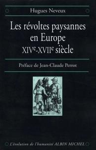Hugues Neveux - Les Révoltes paysannes en Europe XIVe-XVIIe siècle.