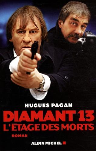Hugues Pagan - Diamant 13 - L'Etage des morts.