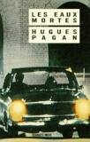 Hugues Pagan - Les Eaux mortes.