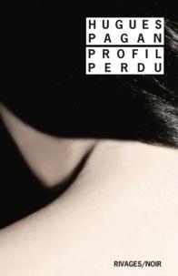 Hugues Pagan - Profil perdu.
