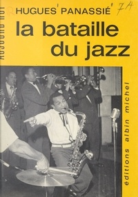 Hugues Panassié et  Collectif - La bataille du jazz.