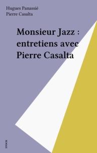 Hugues Panassié et Pierre Casalta - Monsieur Jazz : entretiens avec Pierre Casalta.