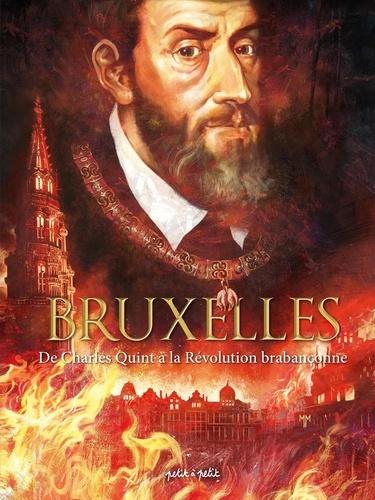 Hugues Payen et Arnaud de La Croix - Bruxelles Tome 2 : De Charles Quint à la Révolution brabançonne.