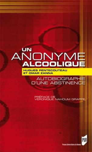 uk store best sale presenting Un anonyme alcoolique - Autobiographie d'une abstinence