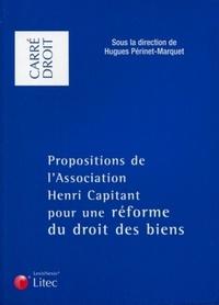 Hugues Périnet-Marquet - Propositions de l'Association Henri Capitant pour une réforme du droit des biens.