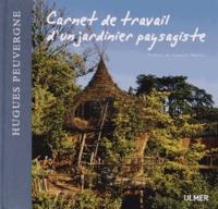 Hugues Peuvergne - Carnet de travail d'un jardinier paysagiste.