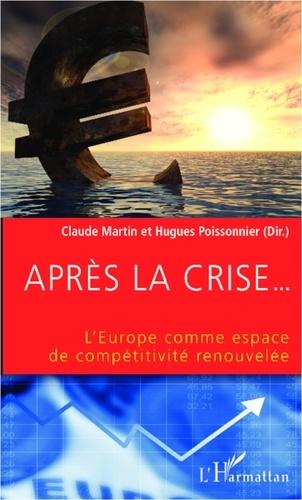 Hugues Poissonnier - Après la crise... L'europe comme espace de compétitivité renouvelée.