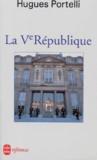 Hugues Portelli - La Ve République.