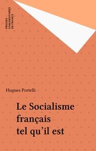 Hugues Portelli - Le Socialisme français tel qu'il est.