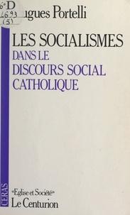 Hugues Portelli et  Jésuites du Centre de recherch - Les socialismes dans le discours social catholique.