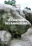 Hugues Poujade - Le cimetière des ravageurs.
