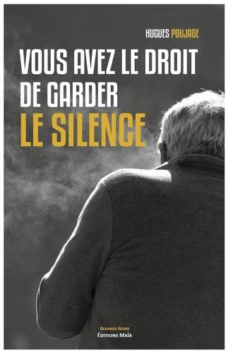 Vous Avez Le Droit De Garder Le Silence