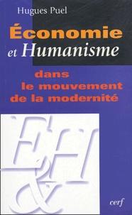 Hugues Puel - Economie et humanisme dans le mouvement de la modernité.
