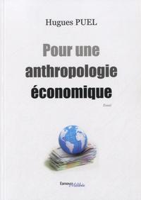 Hugues Puel - Pour une anthropologie économique.