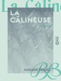 Hugues Rebell - La Câlineuse - Roman.