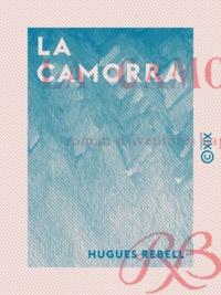 Hugues Rebell - La Camorra - Roman d'aventures napolitaines.