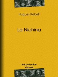 Hugues Rebell - La Nichina.