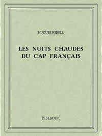 Hugues Rebell - Les Nuits chaudes du Cap français.