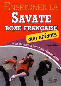 Enseigner la Savate boxe française aux enfants - Plus de 150 jeux et situations pédagogiques.pdf
