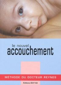 Hugues Reynes - Le nouvel accouchement - Méthode du Docteur Reynes.