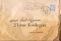Hugues Romano - 23 rue Boulegon - Pour Paul Cézanne.