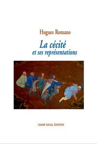 Hugues Romano - La cécité et ses représentations.
