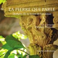 Hugues Romano - La pierre qui parle - Quelques clés de lecture de l'art roman.