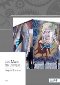 Hugues Romano - Les Murs de Donald.