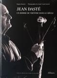 Hugues Rousset - Jean Dasté - Un homme de théâtre dans le siècle.