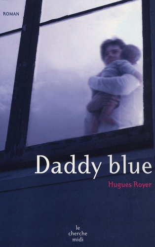 Hugues Royer - Daddy blue.