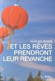 Hugues Royer - Et les rêves prendront leur revanche.