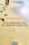 Hugues Royer - Je n'imagine pas un monde sans toi.