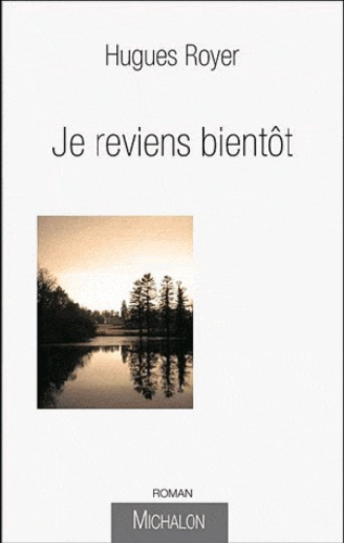 Hugues Royer - Je reviens bientôt.