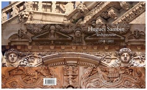 Hugues Sambin et Jean-Pierre Jacquemart - Hugues Sambin architecteur (1518?-1601).