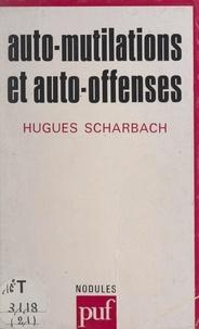Hugues Scharbach et Yves Pélicier - Auto-mutilations et auto-offenses.