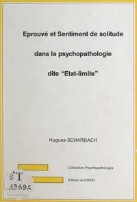 """Hugues Scharbach - Éprouvé et sentiment de solitude dans la psychopathologie dite """"État-limite""""."""