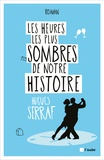 Hugues Serraf - Les heures les plus sombres de notre histoire.