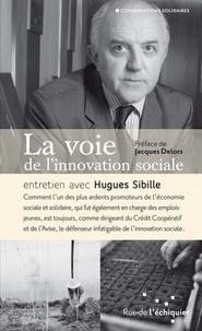 Hugues Sibille - La voie de l'innovation sociale.