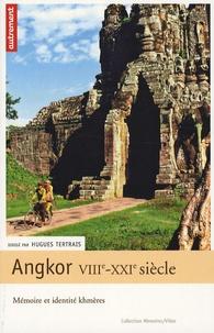 Hugues Tertrais - Angkor VIIIe-XXIe siècle - Mémoire et identité Khmères.