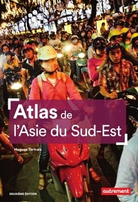 Hugues Tertrais - Atlas de l'Asie du Sud-Est.