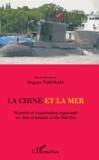 Hugues Tertrais - La Chine et la mer - Sécurité et coopération régionale en Asie orientale et du Sud-Est.