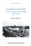 Hugues Tertrais - La piastre et le fusil - Le coût de la guerre d'Indochine, 1945-1954.