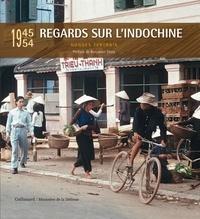 Hugues Tertrais - Regards sur l'Indochine - 1945-1954.