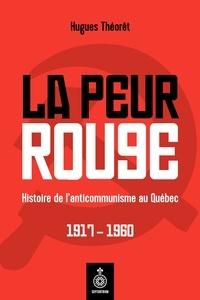Téléchargement gratuit de notes de livre La Peur rouge  - Histoire de l'anticommunisme au Québec, 1917-1960 (French Edition)