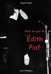Hugues Vassal - Dans les pas de... Edith Piaf.