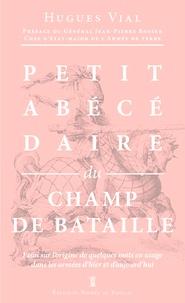 Hugues Vial - Petit abécédaire militaire - Volume 2, Le champ de bataille.